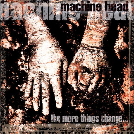 "Machine Head "" The more things change..."""