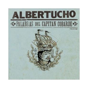 """Albertucho """" Palabras Del Capitan Cobarde """""""
