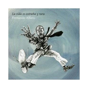 """Fernando Alfaro """" La Vida Es Extraña Y Rara """""""