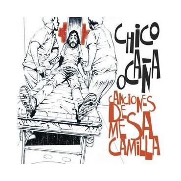 """Chico Ocaña """" Canciones De Mesa Camilla """""""