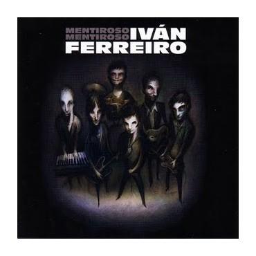 """Iván Ferreiro """" Mentiroso Mentiroso """""""