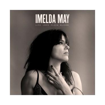"Imelda May "" Life, love, flesh, blood """