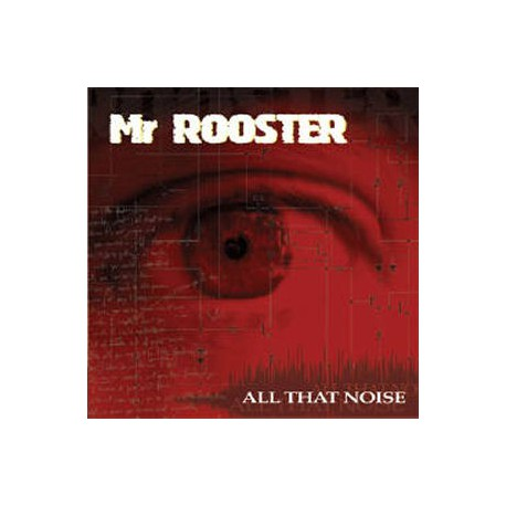 """Mr Rooster """" All That Noise """""""