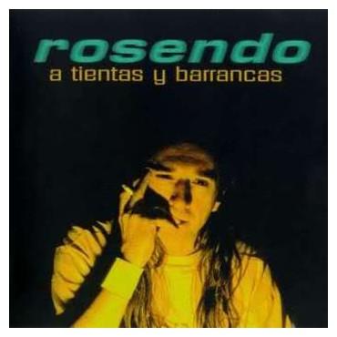 """Rosendo """" A tientas y barrancas """""""